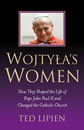 Wojtyla's Women by Ted Lipien